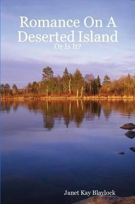 Romance On A Deserted Island - Or Is It? by Janet Blaylock image