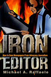 Iron Editor by Michael A Raffaele