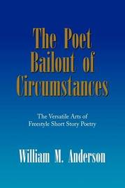 The Poet Bailout of Circumstances by William M. Anderson image