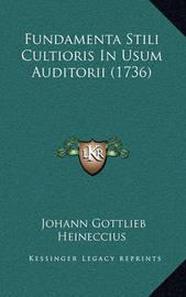 Fundamenta Stili Cultioris in Usum Auditorii (1736) by Johann Gottlieb Heineccius