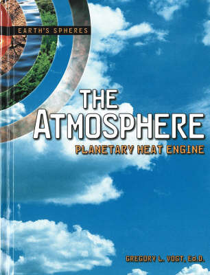 The Atmosphere by Gregory L Vogt