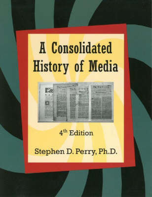 Consolidated History of Media by S.D. Perry