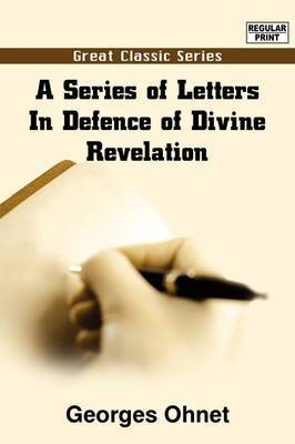 A Series of Letters in Defence of Divine Revelation by Georges Ohnet