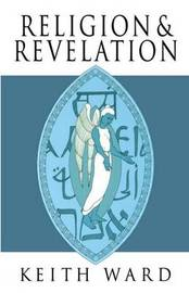 Religion and Revelation by Keith Ward