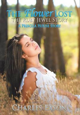 The Flower Lost - The Ruby Jewel Story by Charles Eason image