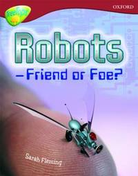 Oxford Reading Tree: Level 15: TreeTops Non-Fiction: Robot - Friend or Foe by Sarah Fleming image