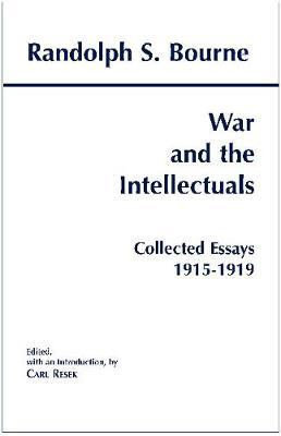 War and the Intellectuals by Randolph Silliman Bourne