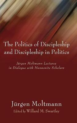 The Politics of Discipleship and Discipleship in Politics by Jurgen Moltmann image