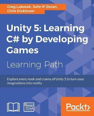 Unity 5: Learning C# by Developing Games | Greg Lukosek Book