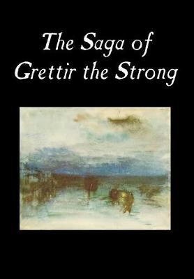 The Saga of Grettir the Strong by Traditional