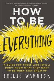 How to Be Everything by Emilie Wapnick