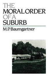 The Moral Order of a Suburb by M.P. Baumgartner image