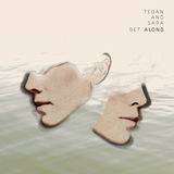 Get Along (LP) Limited White Edition by Teagan and Sara