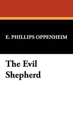 The Evil Shepherd by E.Phillips Oppenheim