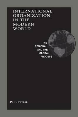 International Organization in the Modern World by Paul Taylor image