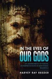 In the Eyes of Our Gods by Harvey Ray Reeder