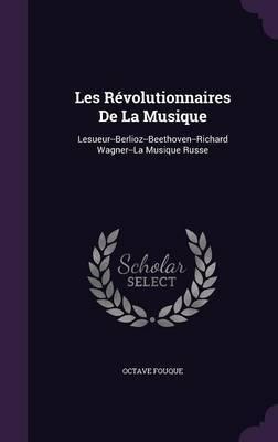 Les Revolutionnaires de La Musique by Octave Fouque
