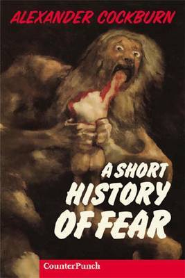 A Short History of Fear by Alexander Cockburn image