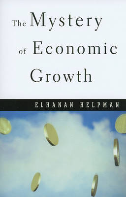 The Mystery of Economic Growth by Elhanan Helpman image