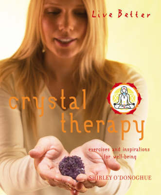 Crystal Therapy by Shirley O'Donoghue