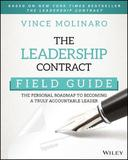 The Leadership Contract Field Guide by Vince Molinaro