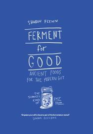 Ferment For Good by Sharon Flynn