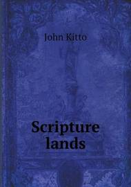 Scripture Lands by John Kitto