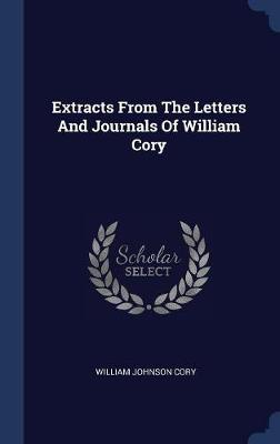 Extracts from the Letters and Journals of William Cory by William Johnson Cory image