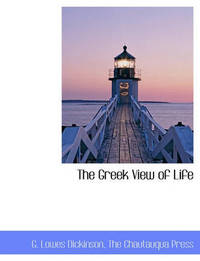 The Greek View of Life by G.Lowes Dickinson