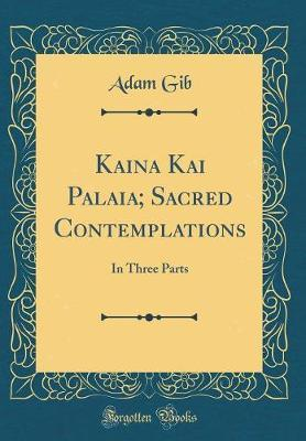 Kaina Kai Palaia; Sacred Contemplations by Adam Gib image