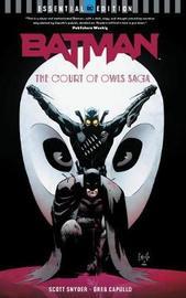 Batman: The Court of Owls Saga: Essential Edition by Scott Snyder