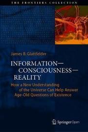 Information-Consciousness-Reality by James B. Glattfelder