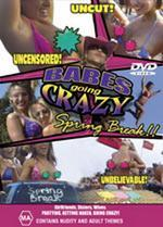 Babes Going Crazy - Spring Break!! on DVD