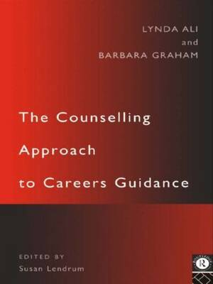 The Counselling Approach to Careers Guidance by Lynda Ali image