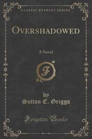 Overshadowed by Sutton E Griggs