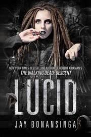 Lucid by Jay Bonansinga