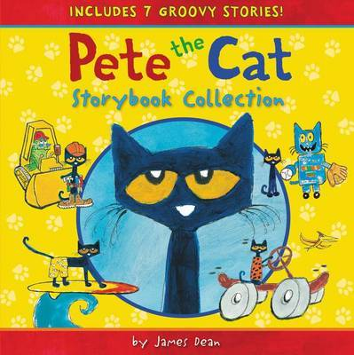 Pete The Cat Storybook Collection by James Dean