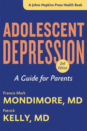 Adolescent Depression by Francis Mark Mondimore
