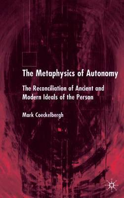 The Metaphysics of Autonomy by Mark Coeckelbergh image