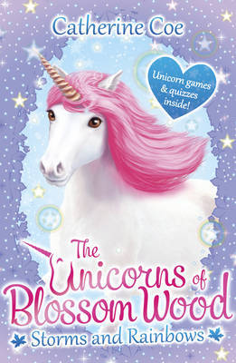The Unicorns of Blossom Wood: Storms and Rainbows by Catherine Coe