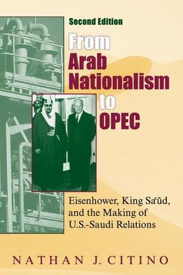 From Arab Nationalism to OPEC, second edition by Nathan J. Citino