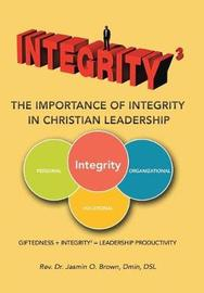 Integrity3 the Importance of Integrity in Christian Leadership by Rev Dr Jasmin O Brown Dmin Dsl