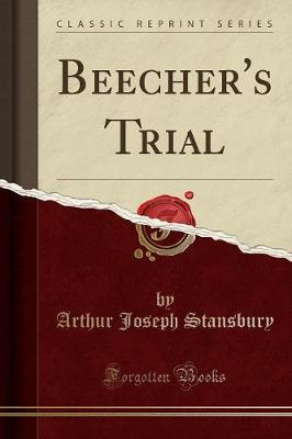 Beecher's Trial (Classic Reprint) by Arthur Joseph Stansbury