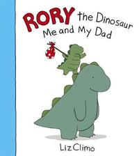 Rory the Dinosaur: Me and My Dad by Liz Climo image