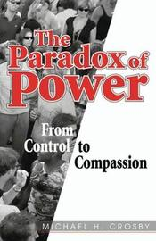 The Paradox of Power by Michael Crosby image