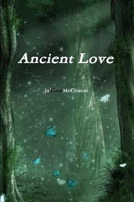 Ancient Love by Jacara McClinton