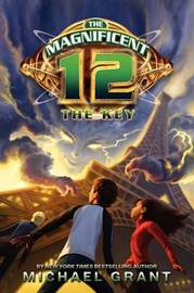 The Magnificent 12: The Key by Michael Grant