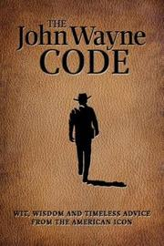 The John Wayne Code by John Wayne