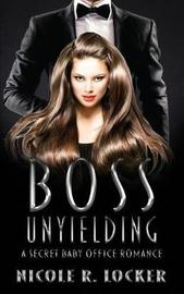 Boss Unyielding by Nicole R Locker image