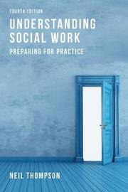 Understanding Social Work by Neil Thompson